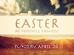 Easter at Foothill Family