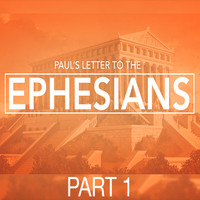 Ephesians Part 1