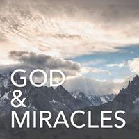 God & Miracles Part 2