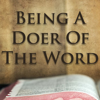 Being A Doer Of The Word